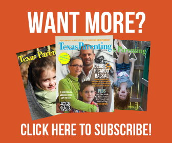 Subscribe to Texas Parenting Magazine